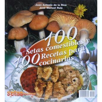 100 setas comestibles y 100 recetas para cocinarlas